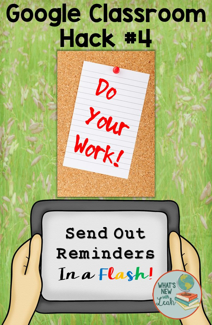 Google Classroom Hack #4: Send Out Reminders in a Flash!