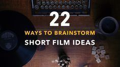 Unlike features, short films are often easier to make. We've listed the best ways to brainstorm short film ideas you can actually produce. #shortfilms