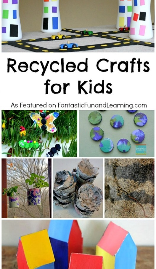 Recycled crafts for kids for Recycling ideas for kids