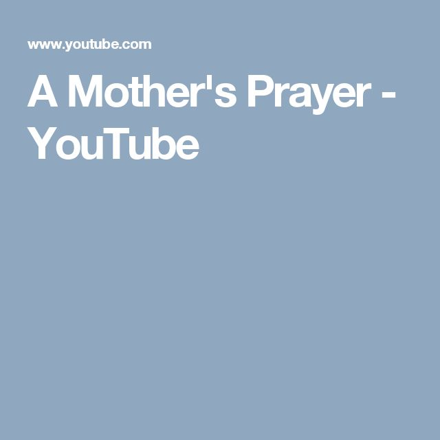 A Mother's Prayer - YouTube