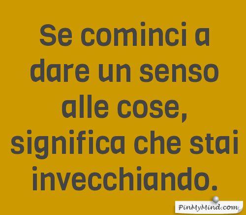 Paolo Sorrentino - Se cominci a dare un senso alle cose, significa che stai invecchiando.