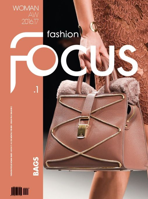 Fashion Focus Woman Bags AW 2016/17  FASHION FOCUS WOMAN is a publication series with professional analyses about fashion shaping details as shown in leading designer collections during the latest fashion weeks in New York, London, Madrid, Milan and Paris.