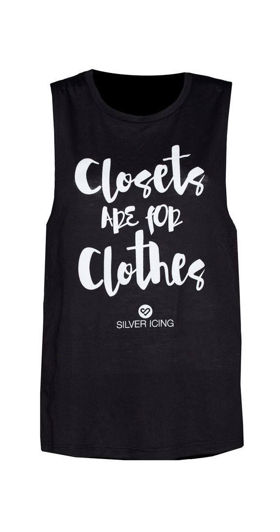 We love a good double entendre; after all we're in the business of being cheeky. This great tank celebrates what we know to be true: that the only thing that belongs in the closet are clothes. An awesome reminder to us all to be true to ourselves and embrace each others differences. We'll be sporting this great little number with pride and look forward to seeing you do the same.