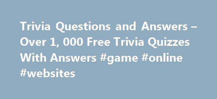 """Trivia Questions and Answers – Over 1, 000 Free Trivia Quizzes With Answers #game #online #websites http://game.remmont.com/trivia-questions-and-answers-over-1-000-free-trivia-quizzes-with-answers-game-online-websites/  Who said: """"I'm the president of the United States and I'm not going to eat any more broccoli""""? A: George Bush. What so-called """"war"""" spawned the dueling slogans """"Better Dead Than RED"""" and """"Better Red Than Dead"""" in the 1950's? A: The Cold War. What president was shot while…"""