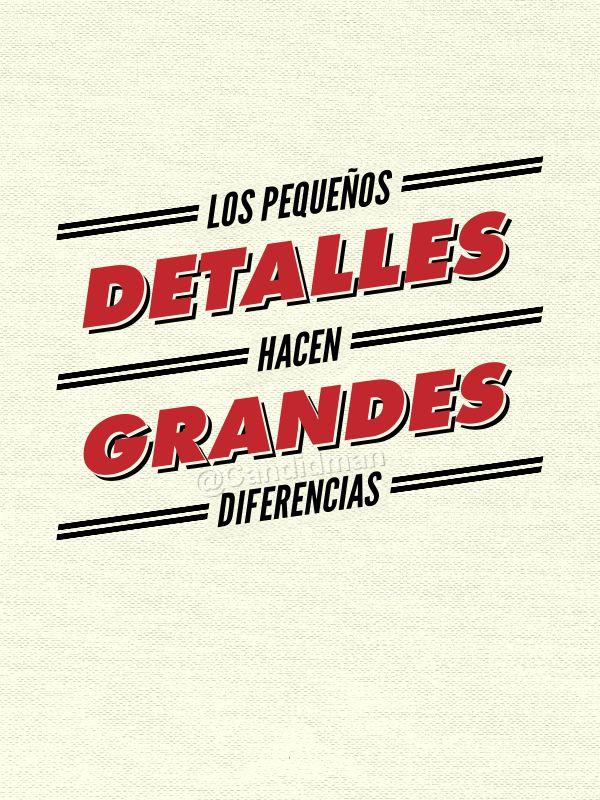 """""""Los pequeños #Detalles hacen grandes #Diferencias"""". #Citas #Frases @candidman"""