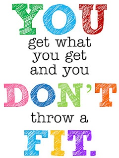 you get what you get and you don't throw a fit! free printable (without the typo!:): Technology Rocks, My Sons, Preschool Teacher, Poster, Schools Ideas Quotes Gifts, House, Favorite Quotes, Classroom Mottos, Kid