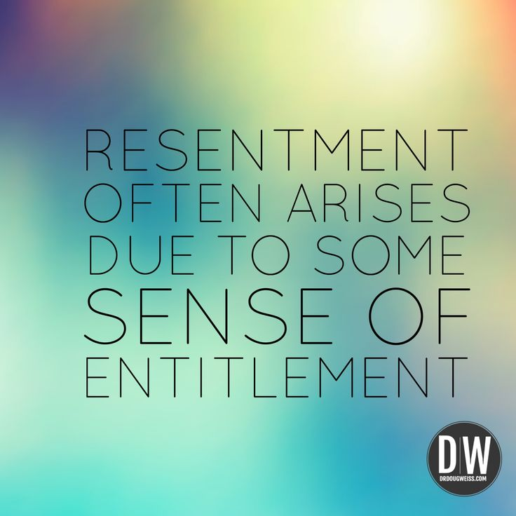 """Resentment often arises due to some sense of entitlement."" #resentment #quotes #quote"