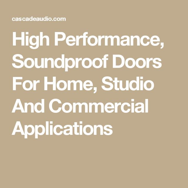 High Performance, Soundproof Doors For Home, Studio And Commercial Applications