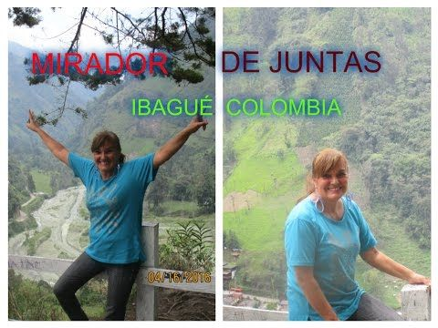 (3223) MIRADOR DE JUNTAS IBAGUÉ, COLOMBIA abril 2016 - YouTube