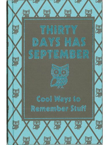 30 Days Has September: Cool Ways to Remember Stuff