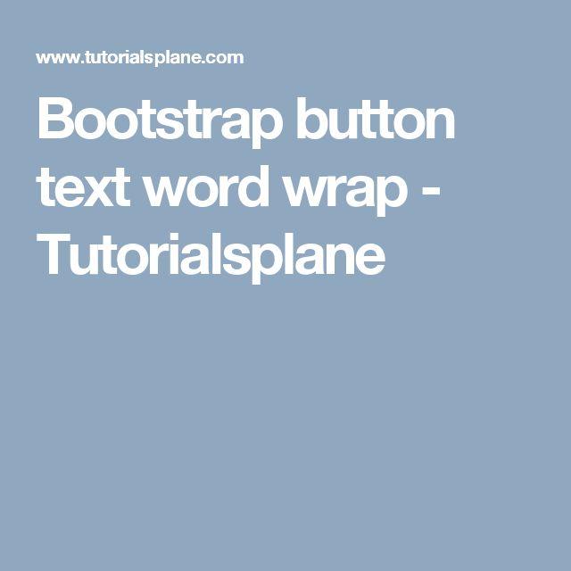 Bootstrap button text word wrap - Tutorialsplane