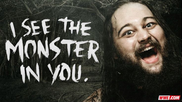 WWE Bray Wyatt Quote 5/8 eww he thinks he's got the whole world in his hand