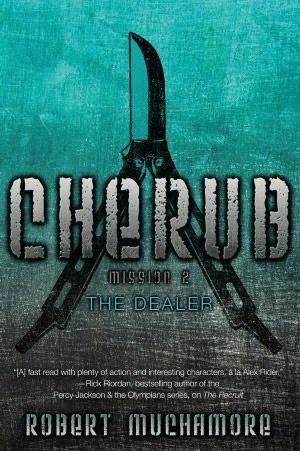 The Dealer: Mission 2 (Cherub Series #2)