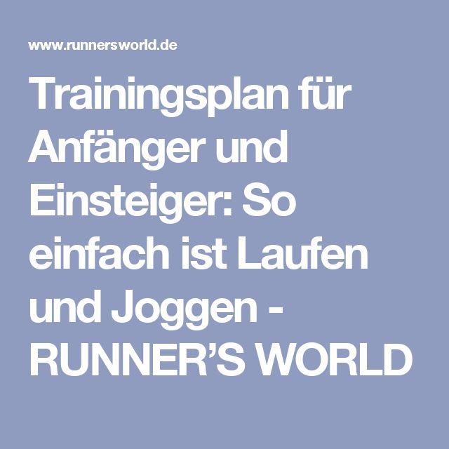 Trainingsplan für Anfänger und Einsteiger: So einfach ist Laufen und Joggen - RUNNER'S WORLD