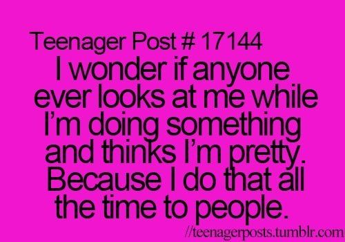 Not in a weird way, lol. But I do wonder those kinds of things all the time.