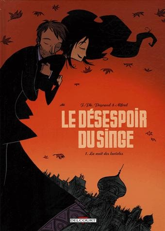(Le) Désespoir du singe - tome 1. Jean-Philippe Peyraud et Alfred.