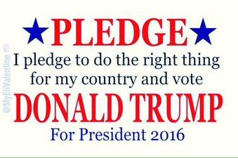*PLEDGE* Vote Donald Trump For President 2016