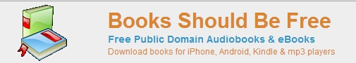Books Should Be Free makes the world's public domain audio books available for browsing in a visual and entertaining way. All audio books on BooksShouldBeFree.com are in the public domain. This means that no one holds a copyright on these books and therefore anyone including BooksShouldBeFree.com is free to distribute them. Enjoy these free audio books and use the share button on BooksShouldBeFree.com to tell your friends about all these great public domain audio books.