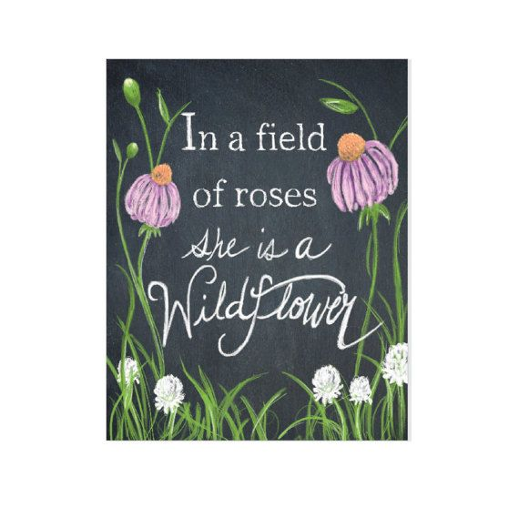 "WILDFLOWER ART PRINT, ""In a field of roses she is a wildflower"" by MakandRuby on Etsy. Perfect for a little girls room."