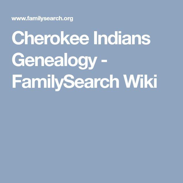 Cherokee Indians Genealogy - FamilySearch Wiki