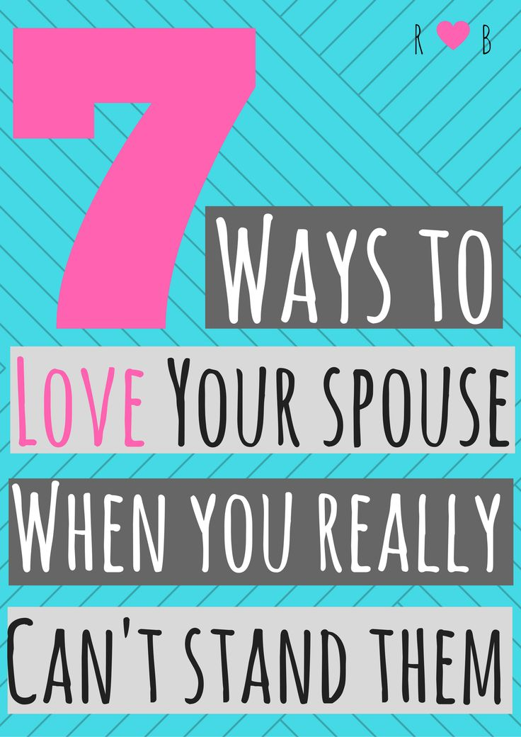 Seven Ways To Love Your Spouse When You Really Cant Stand Them -- A down-to-earth guide on how to have a happy marriage, even when you're fighting or mad at your partner. Learn how to build a divorce-proof relationship.    http://www.relationalbalance.com/blog/seven-ways-to-love-your-spouse-even-when-you-cant-stand-them