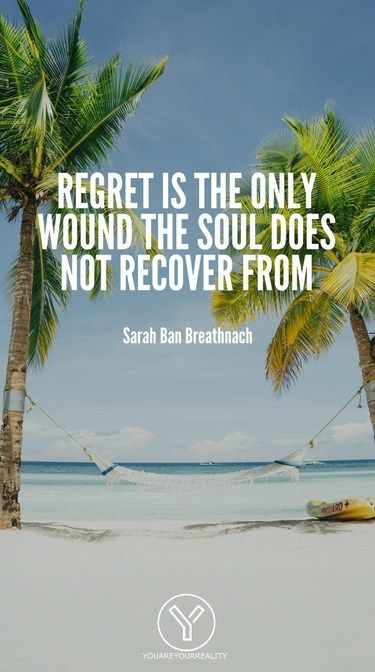 20 Quotes About Living Life To The Fullest With No Regrets Awesome