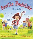 Amelia Bedelias First Vote (Amelia Bedelia Series)