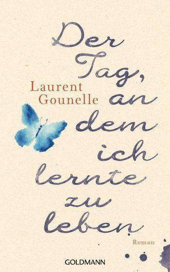 Laurent Gounelle – Der Tag, an dem ich lernte zu l…