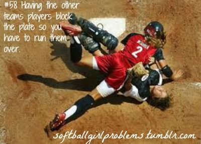 Or as catcher being attacked by other girls a lot bigger than you