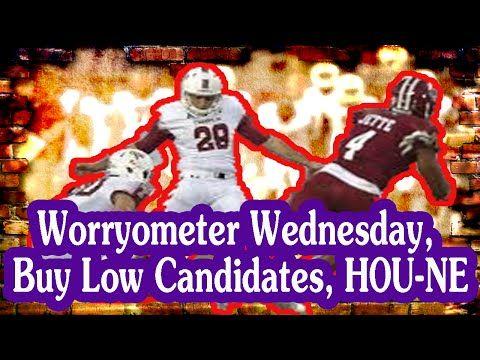 Fantasy Football Podcast - Worryometer Wednesday, Buy Low Candidates, HOU-NE - 2016/09/21