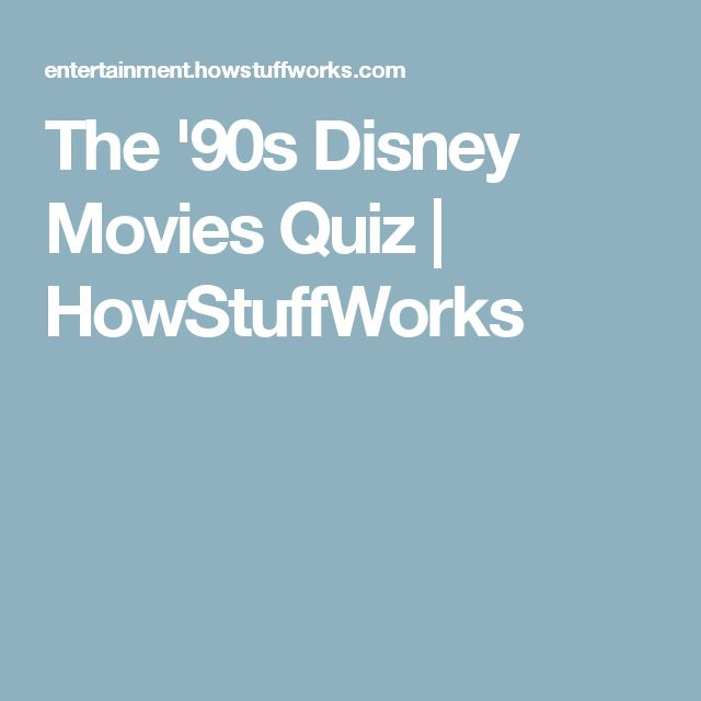 The '90s Disney Movies Quiz | HowStuffWorks