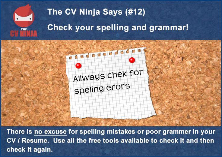 The CV Ninja says #12: Check your spelling and grammar! https://thecvninja.com/blogs/the-cv-ninja-says-cv-tips/the-cv-ninja-says-12-check-your-spelling-and-grammar #CV #ResumeTips #CVTips #TheCVNinja #CVHacks #Careers