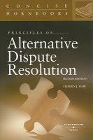 Principles of alternative dispute resolution / by Stephen J. Ware.