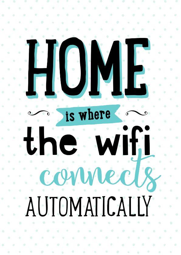 Hippe verhuiskaart met grappige tekst: Home is where the wifi connets automatically. Deze kaart is verkrijgbaar bij #kaartje2go voor €1,89