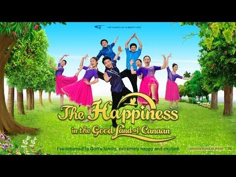 """""""The Happiness in the Good Land of Canaan"""" is a cheerful experience hymn, expressive of the excitement and joy of all those who have accepted Almighty God's work in the last days. God's chosen people have returned to God's family, enjoyed Almighty God's words, and received His provision in their life, which seems that they are living in the good land of Canaan. They enjoy the happy time of reuniting with God and have a sincere devotion and love for Him, unwilling to leave Him any more. Here…"""