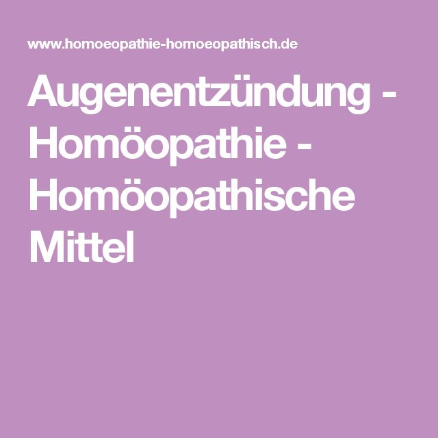 Augenentzündung - Homöopathie - Homöopathische Mittel