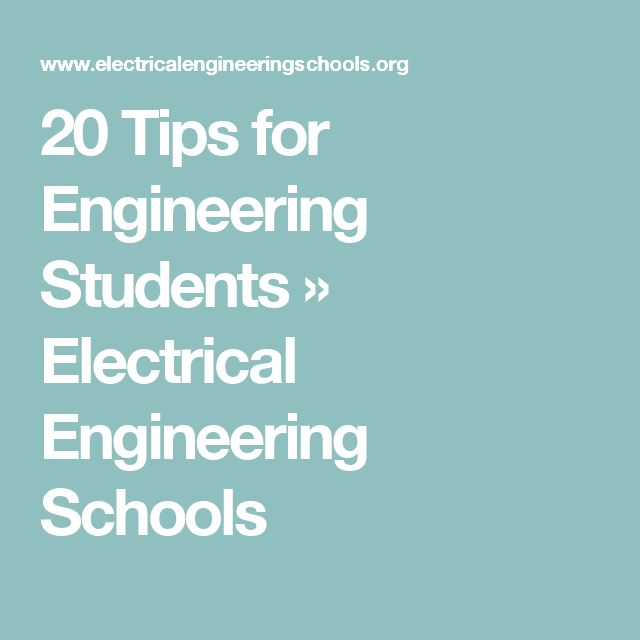 20 Tips for Engineering Students » Electrical Engineering Schools