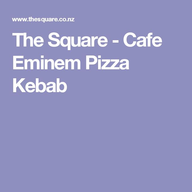 The Square - Cafe Eminem Pizza Kebab