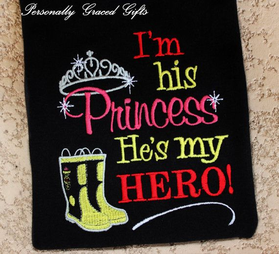 Fireman Daddy I'm His Princess He's My Hero with Firefighter Boots Custom Embroidered Saying Shirt or Bodysuit-You Pick the Colors