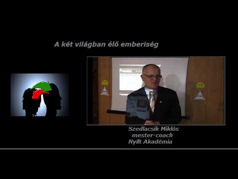 A két világban élő emberiség - Szedlacsik Miklós - Közvetítő Markovné Ka...