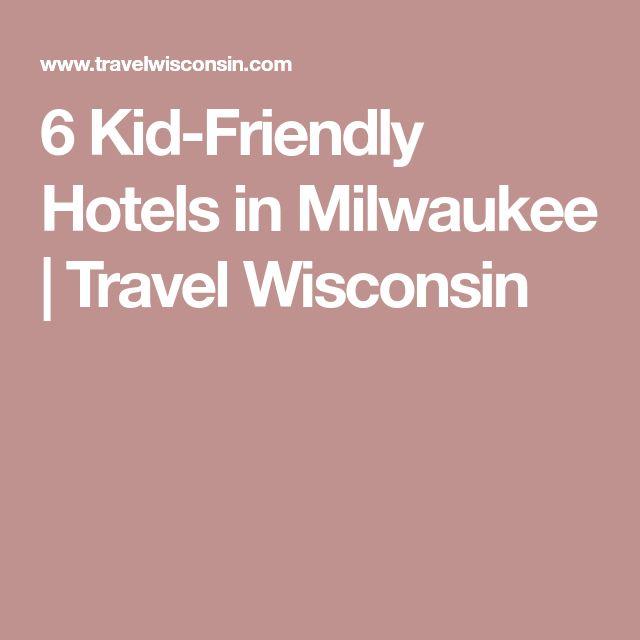 6 Kid-Friendly Hotels in Milwaukee | Travel Wisconsin