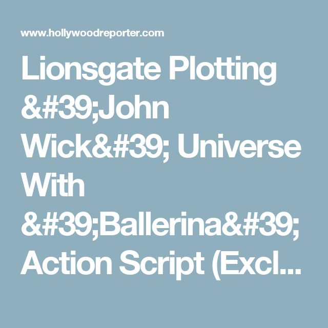 Lionsgate Plotting 'John Wick' Universe With 'Ballerina' Action Script (Exclusive) | Hollywood Reporter