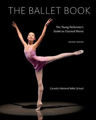 b00f5bb0d3227 The Ballet Book: The Young Performer's Guide to Classical Dance by Deborah  Bowes