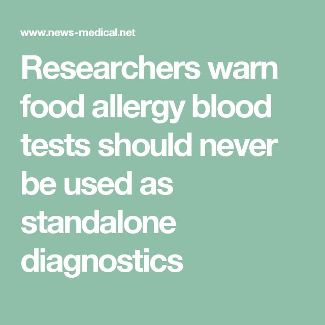 Researchers warn food allergy blood tests should never be used as standalone diagnostics