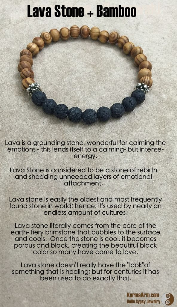 Since lava is known for its grounding qualities, it's wonderful for calming the emotions. In fact, the quality of fire springs from the ground, so in terms of healing gems, this lends itself to a calming- but intense- energy.   CALMING ENERGY: Lava Stone + Bamboo Yoga Mala Bead Bracelet