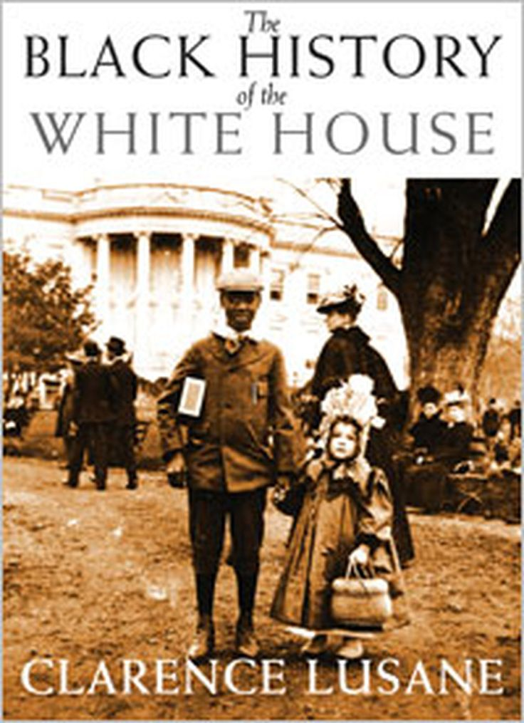 "Book:  ""The Black History Of The White House"""