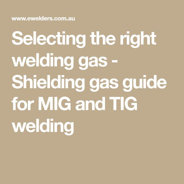 Selecting the right welding gas - Shielding gas guide for MIG and TIG welding