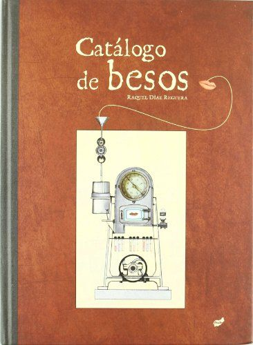 Catálogo De Besos (Fuera de Órbita) de Raquel Díaz Reguera http://www.amazon.es/dp/849259599X/ref=cm_sw_r_pi_dp_IjGUvb031TKHQ
