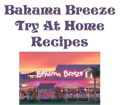 Bahama Breeze Restaurant Recipes {46 recipes to try at home!} #restaurant #recipes