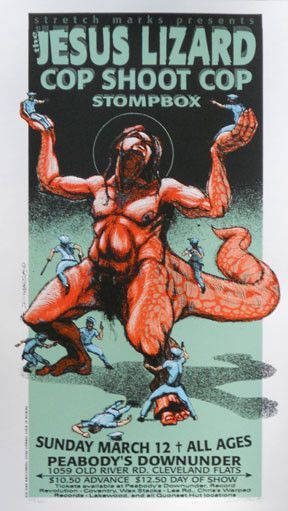 The Jesus Lizard w/ Cop Shoot Cop and Stompbox - silkscreen concert poster (Hess 95-08) (click image for more detail) Artist: Derek Hess Venue: Peabody's Downunder Location: Cleveland, OH Concert Date